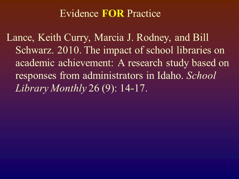 Evidence FOR Practice Lance, Keith Curry, Marcia J.