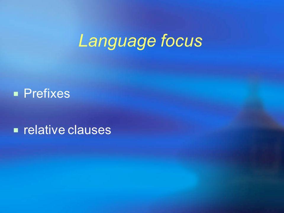 Language focus Prefixes relative clauses