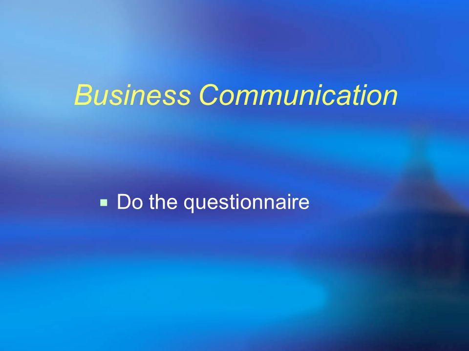 Business Communication Do the questionnaire