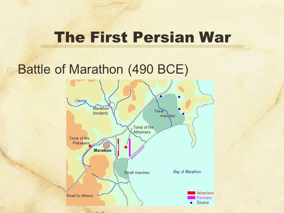 The First Persian War Battle of Marathon (490 BCE)