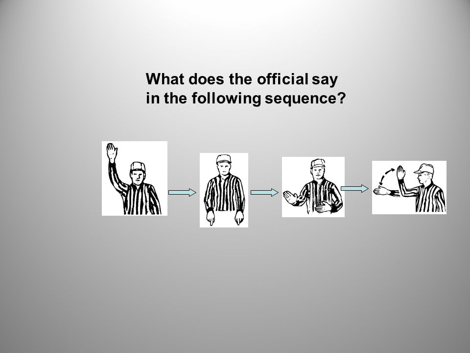 What does the official say in the following sequence