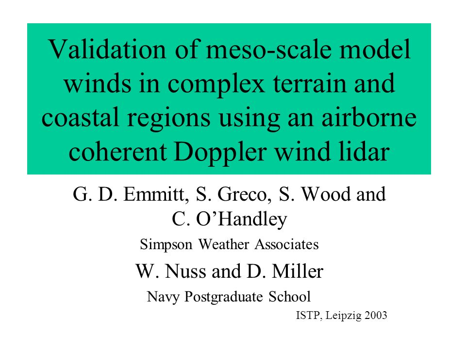 Validation of meso-scale model winds in complex terrain and coastal regions using an airborne coherent Doppler wind lidar G.