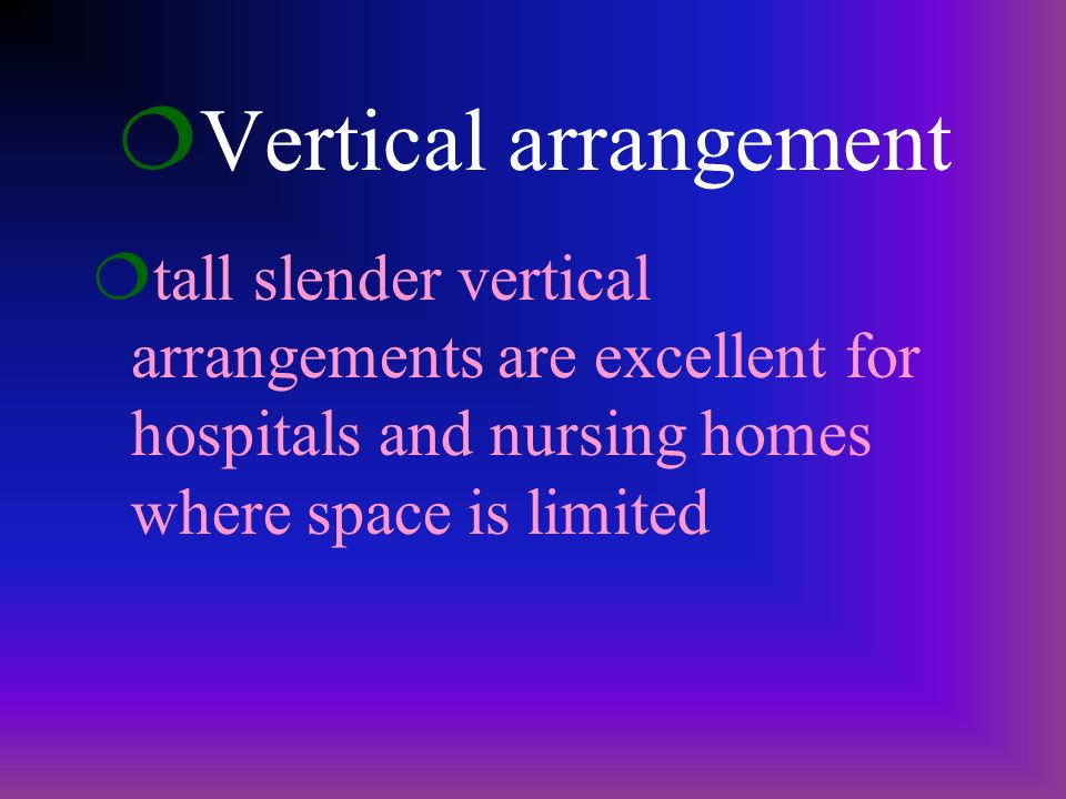 ¦Vertical arrangement ¦v¦very strong line ¦m¦makes a bold statement ¦e¦eye tends to continuously move up and down the arrangement
