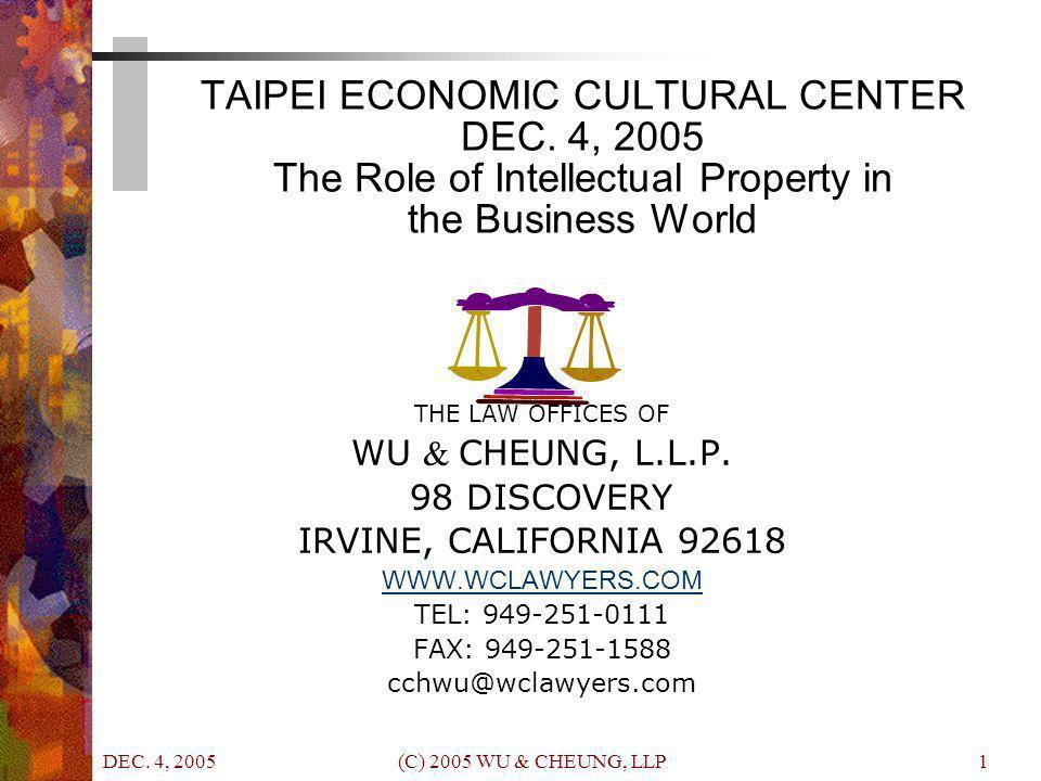 DEC. 4, 2005 (C) 2005 WU & CHEUNG, LLP1 TAIPEI ECONOMIC CULTURAL CENTER DEC.