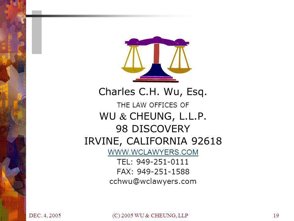 DEC. 4, 2005 (C) 2005 WU & CHEUNG, LLP19 Charles C.H.