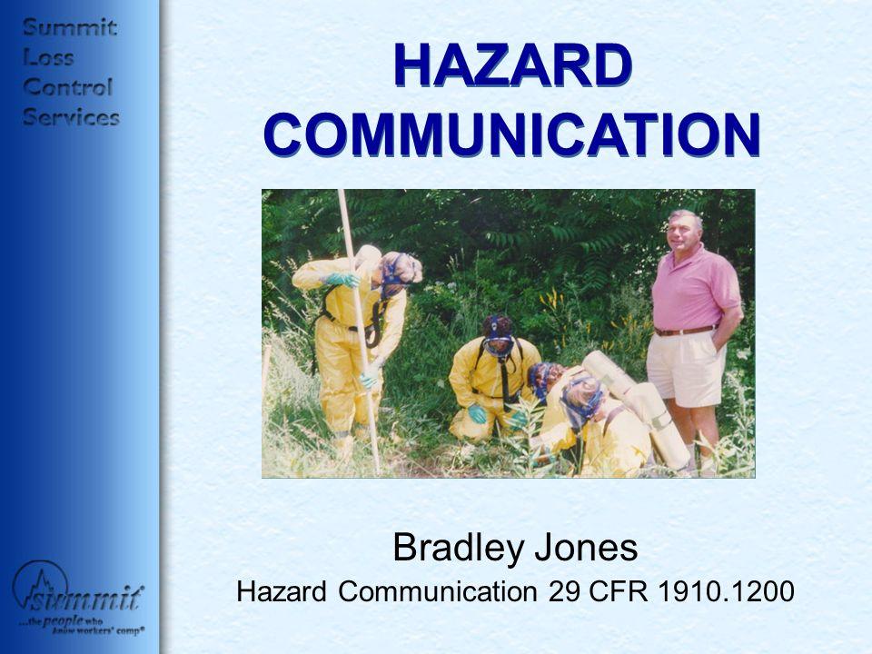 HAZARD COMMUNICATION Bradley Jones Hazard Communication 29 CFR 1910.1200