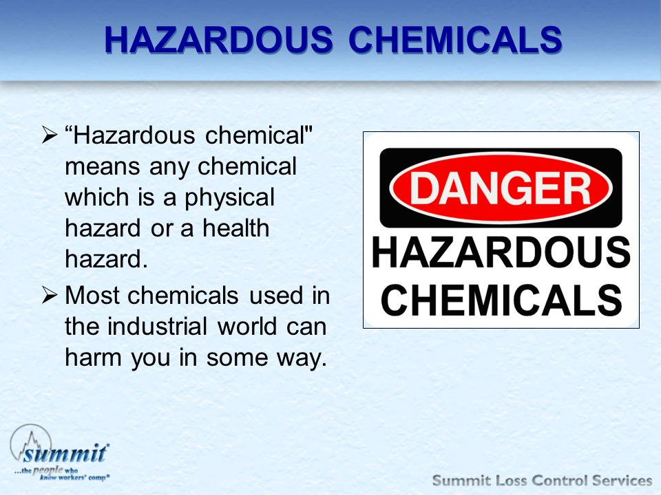 HAZARDOUS CHEMICALS Hazardous chemical