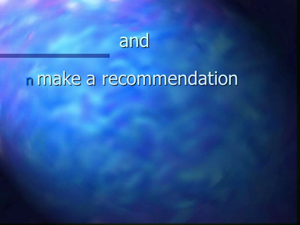 and n make a recommendation