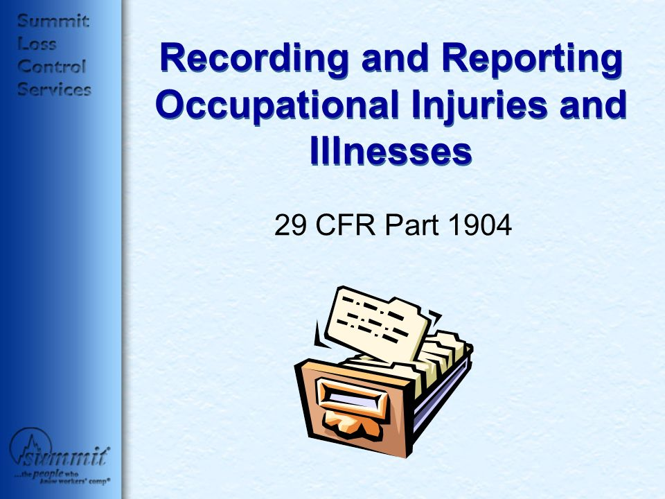 Recording and Reporting Occupational Injuries and Illnesses 29 CFR Part 1904