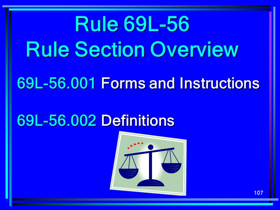 107 69L-56.001Forms and Instructions 69L-56.002Definitions Rule 69L-56 Rule Section Overview