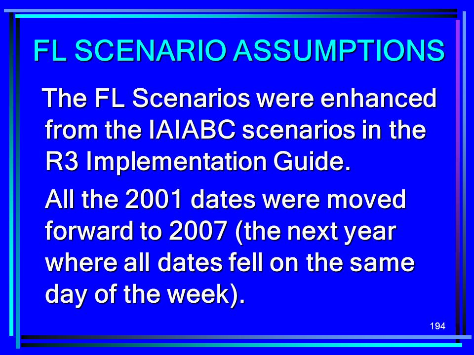 194 The FL Scenarios were enhanced from the IAIABC scenarios in the R3 Implementation Guide. The FL Scenarios were enhanced from the IAIABC scenarios