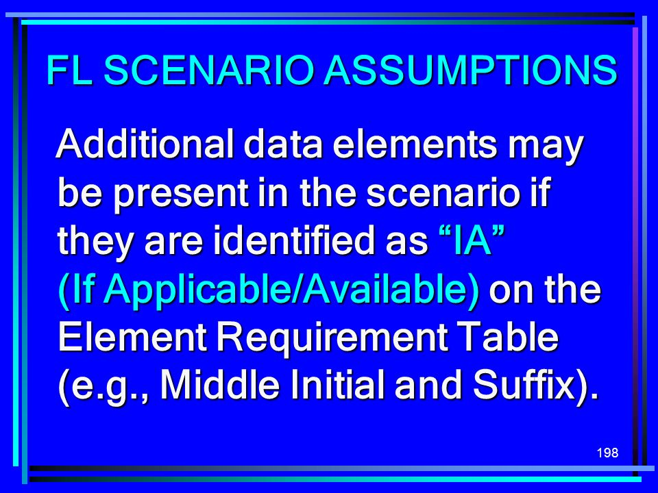 198 Additional data elements may be present in the scenario if they are identified as IA (If Applicable/Available) on the Element Requirement Table (e