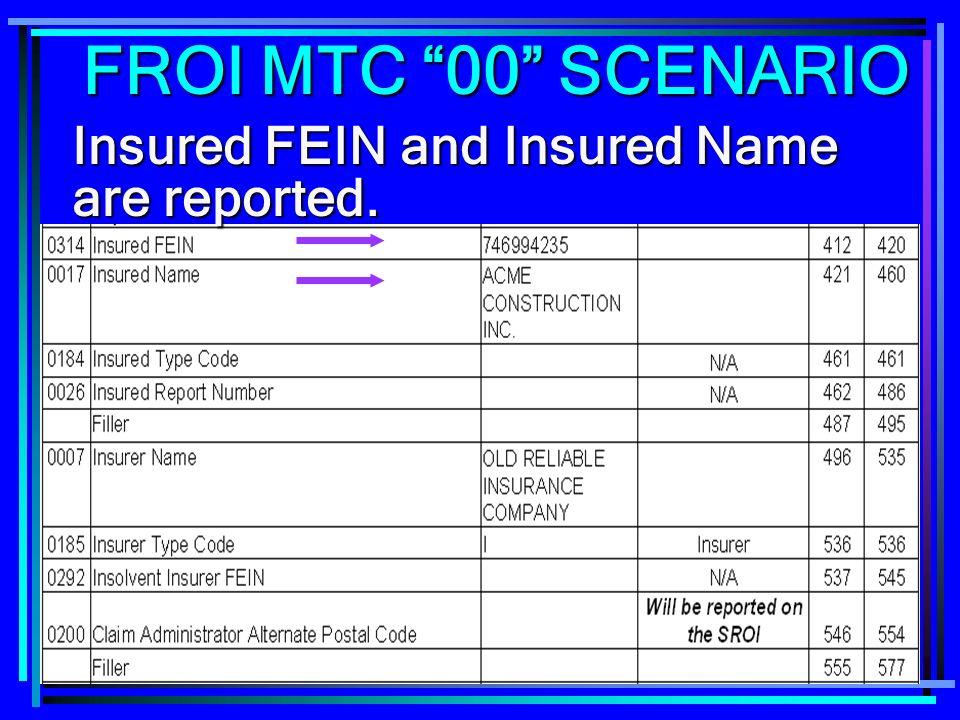 230 Insured FEIN and Insured Name are reported. FROI MTC 00 SCENARIO