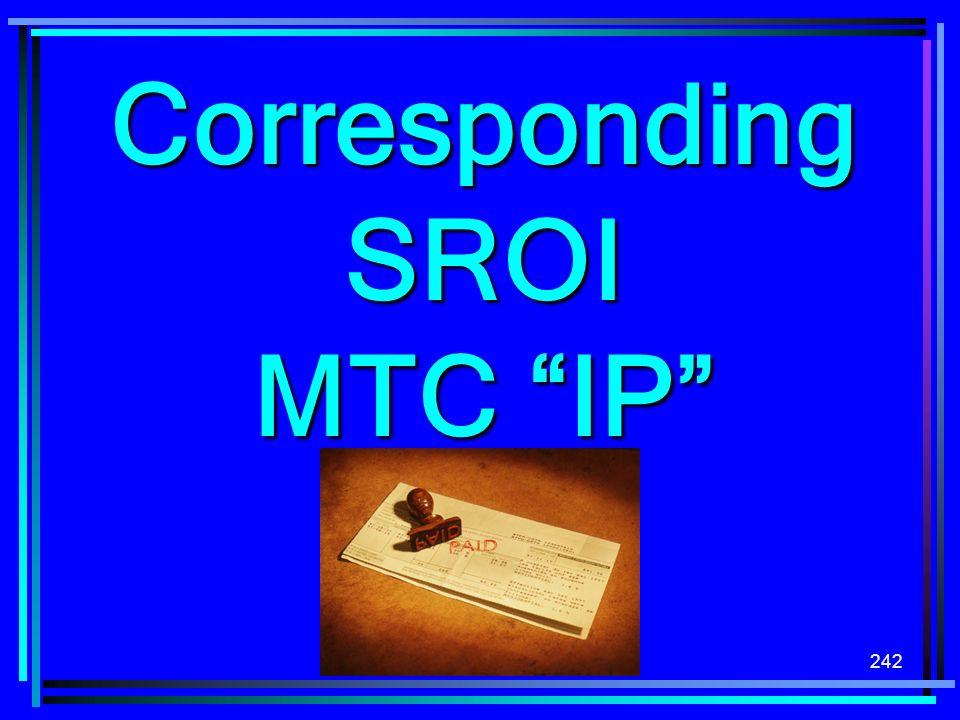 242 Corresponding SROI MTC IP