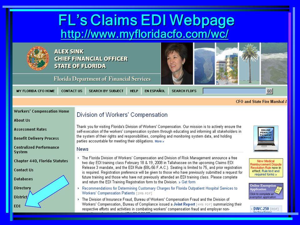 39 http://www.myfloridacfo.com/wc/ FLs Claims EDI Webpage