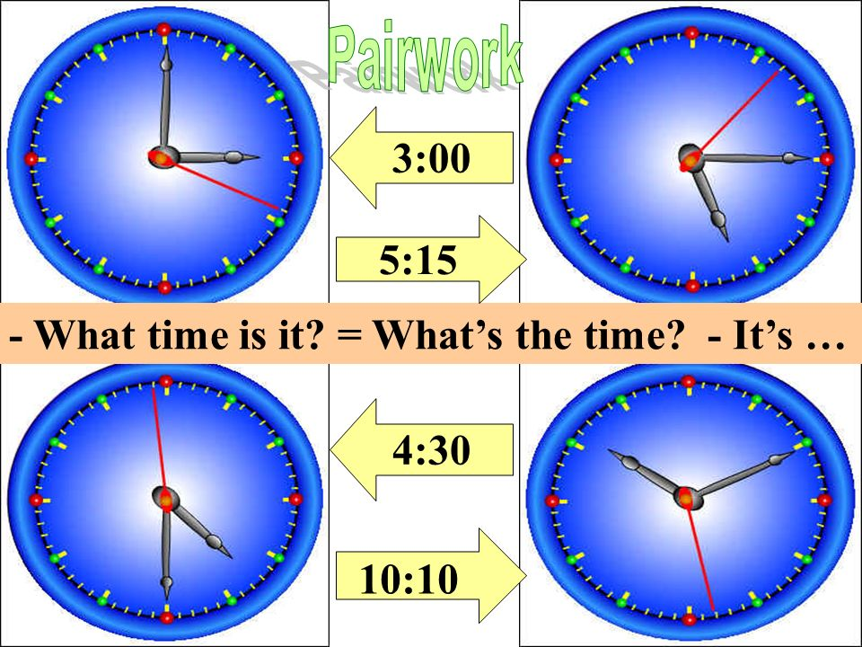 12 6 93 6 93 6 93 6 93 Match the pictures with the sentences. a.Its half past eight. b.Its six oclock. c.Its half past four. d. Its two oclock.