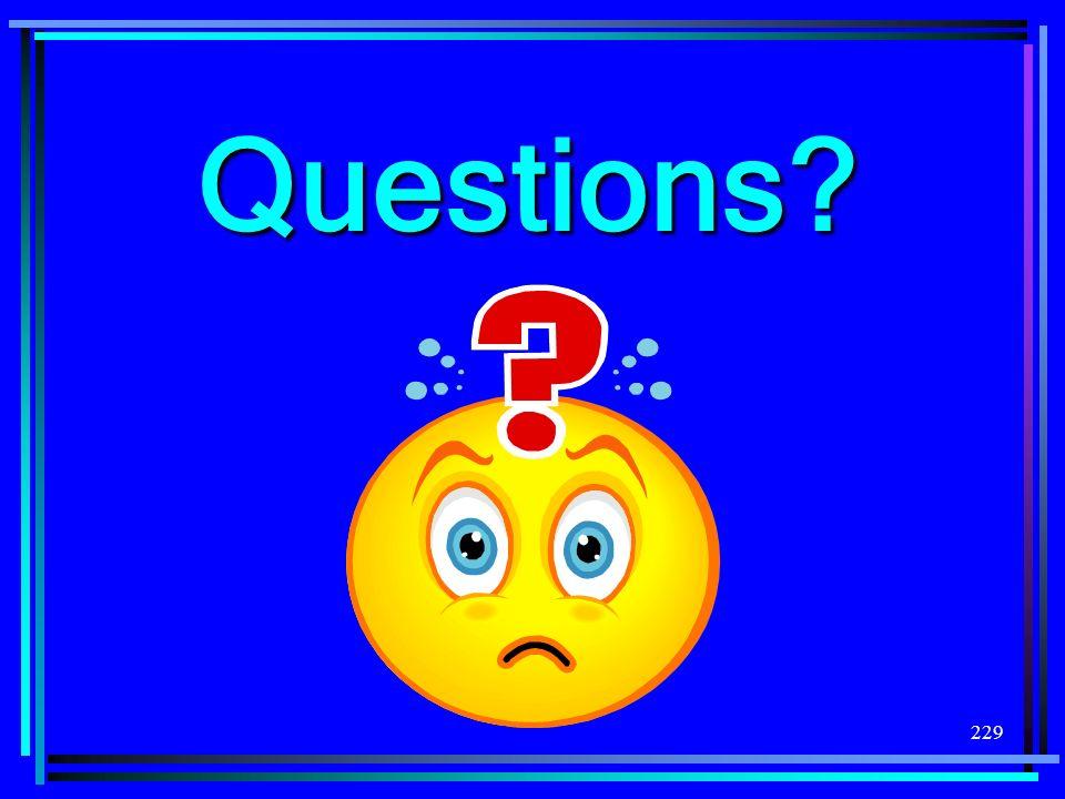 229 Questions?
