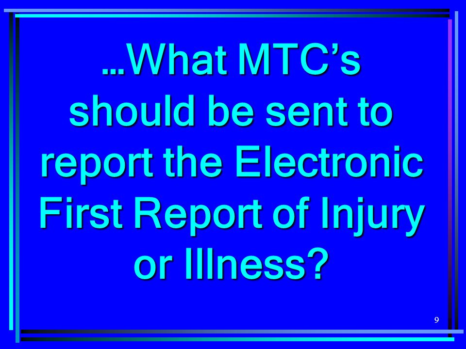 60 An MTC previously reported at the Benefit level that is not applicable to the current MTC being reported should not be left in the Benefits segment …
