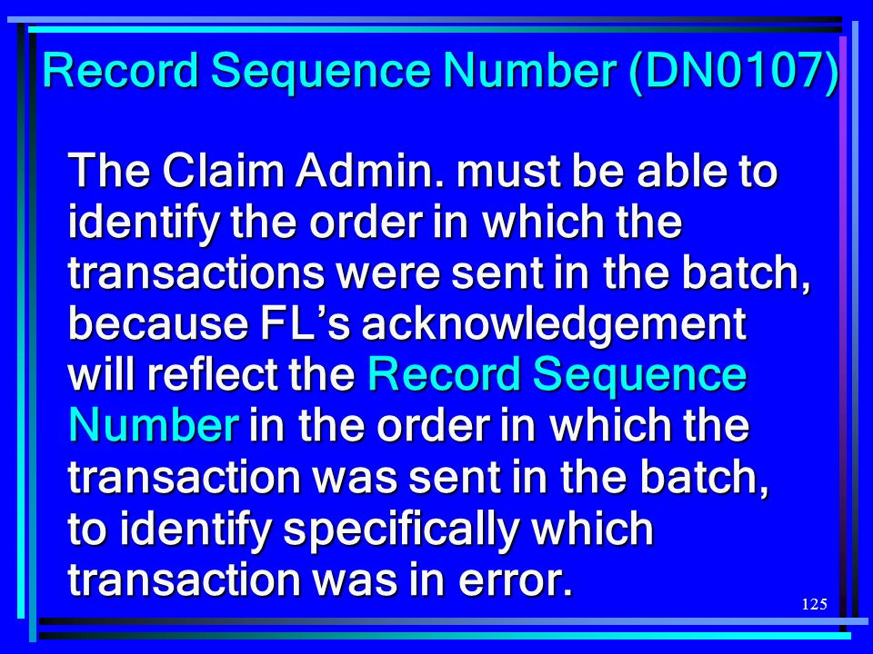 125 Record Sequence Number (DN0107) The Claim Admin.