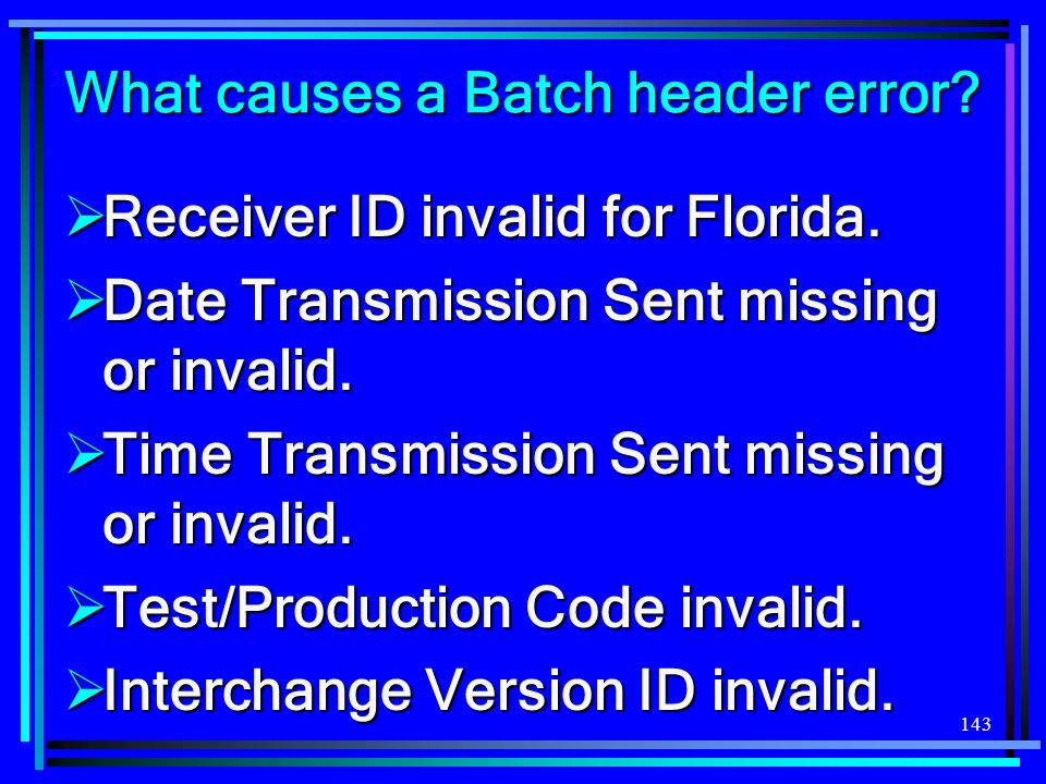 143 Receiver ID invalid for Florida. Receiver ID invalid for Florida.