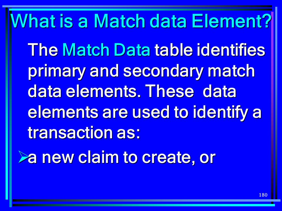180 What is a Match data Element.