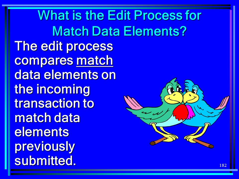 182 What is the Edit Process for Match Data Elements.