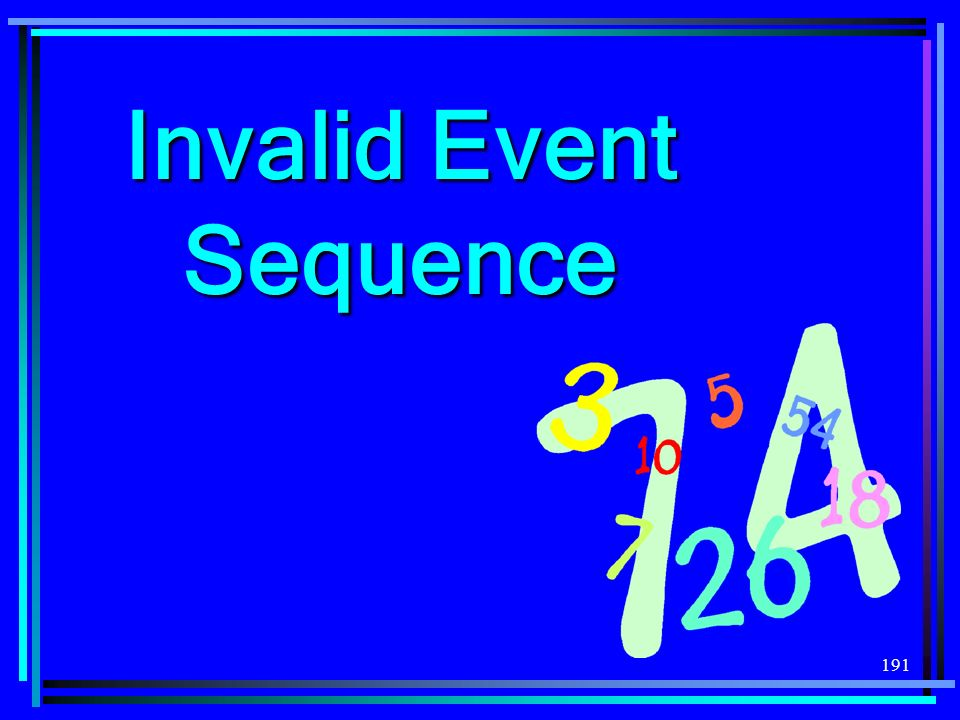 191 Invalid Event Sequence
