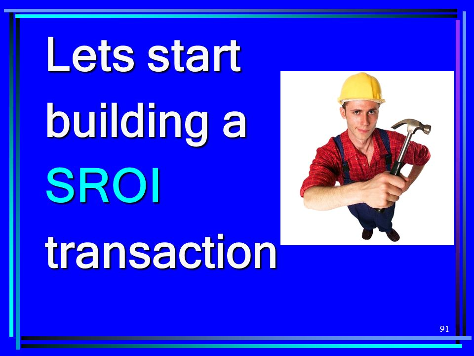 91 Lets start building a SROI transaction