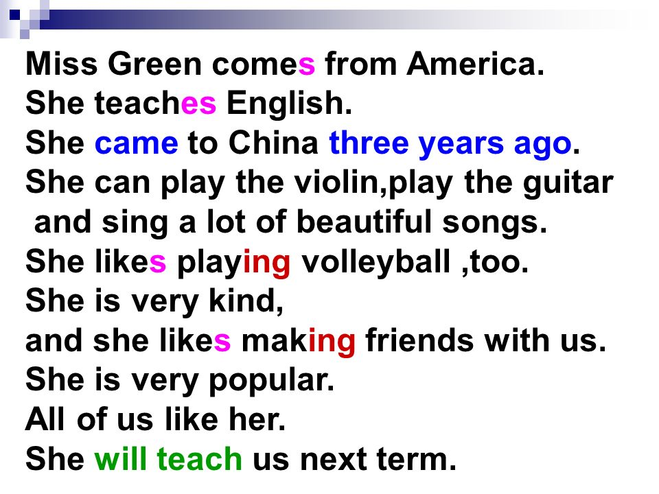 Miss Green comes from America. She teaches English.