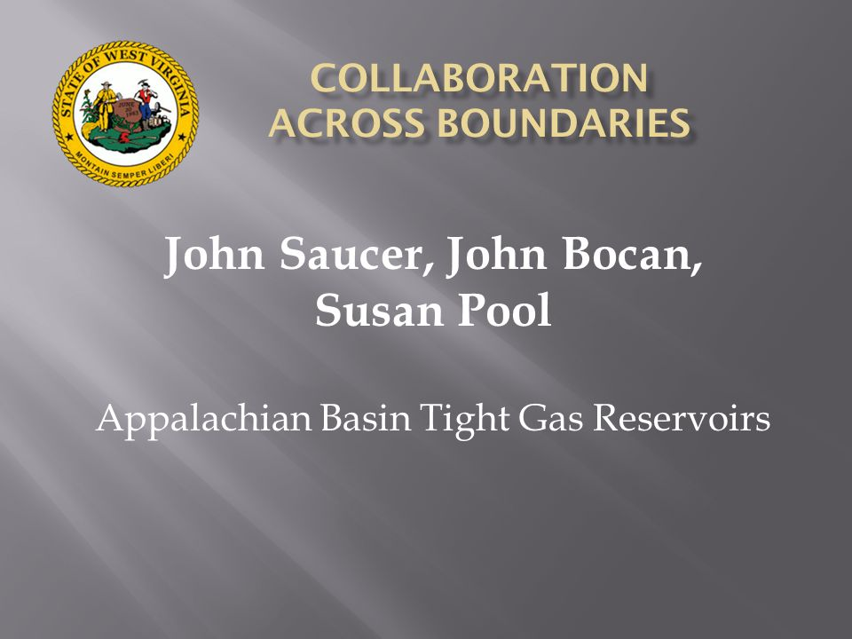 John Saucer, John Bocan, Susan Pool Appalachian Basin Tight Gas Reservoirs