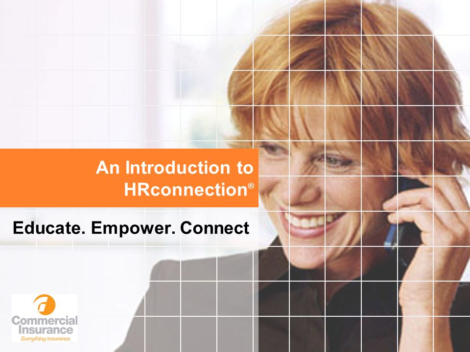 An Introduction to HRconnection ® Educate. Empower. Connect