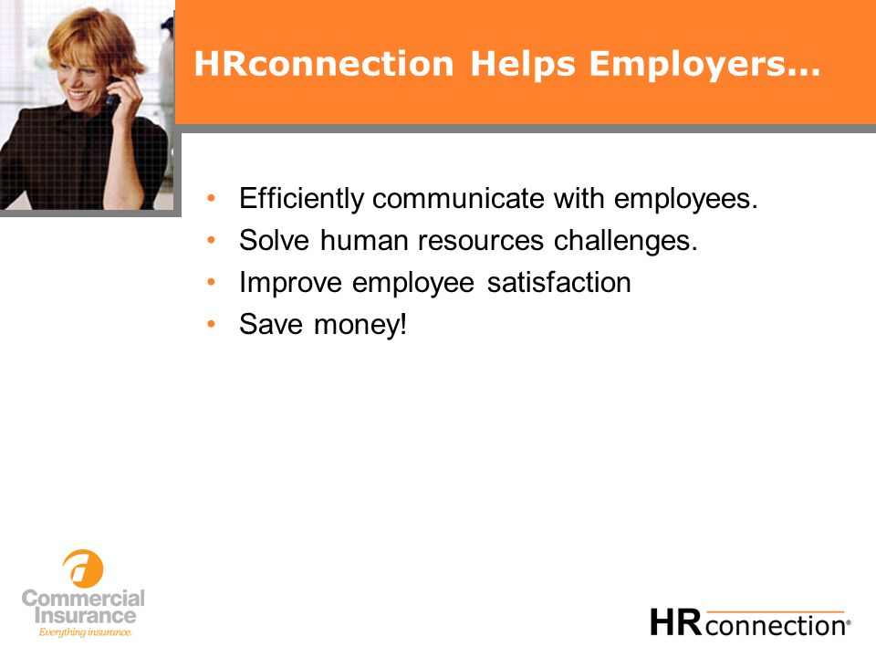HRconnection Helps Employers... Efficiently communicate with employees.