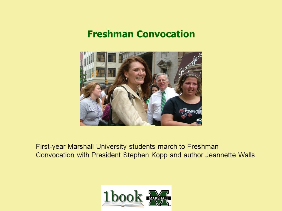 Freshman Convocation First-year Marshall University students march to Freshman Convocation with President Stephen Kopp and author Jeannette Walls