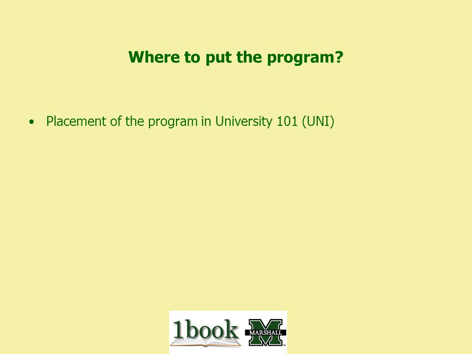 Where to put the program Placement of the program in University 101 (UNI)