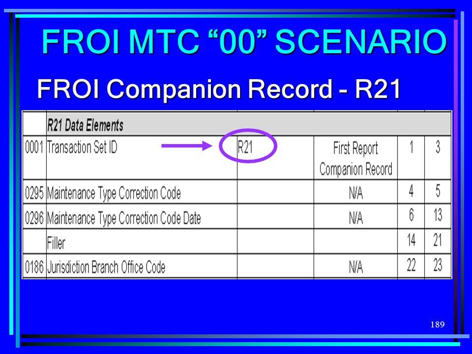 189 FROI Companion Record - R21 FROI MTC 00 SCENARIO