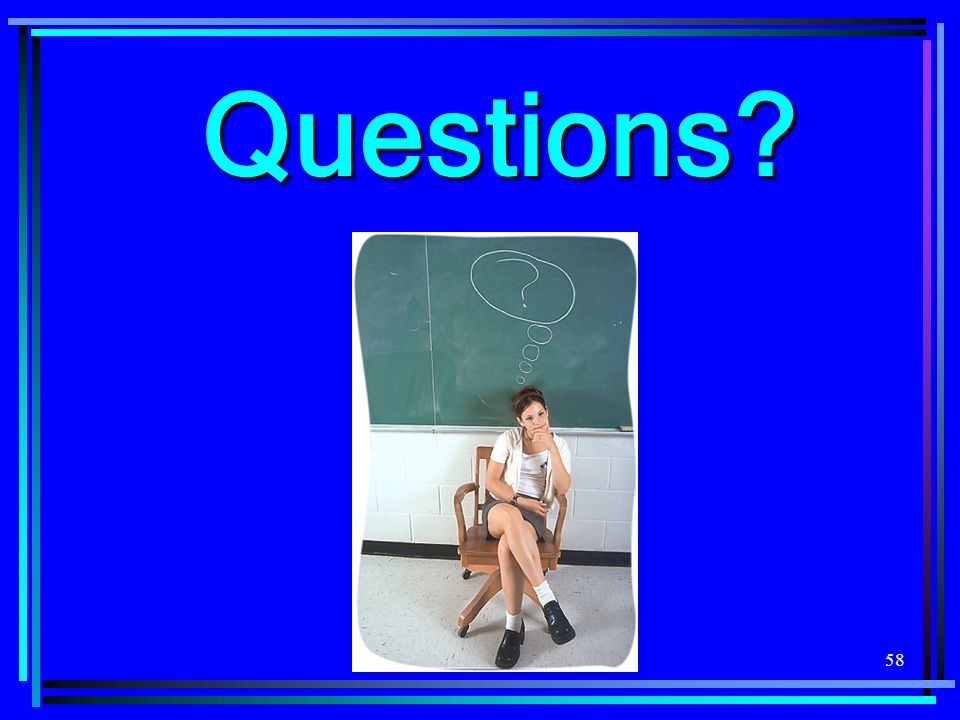 58 Questions?