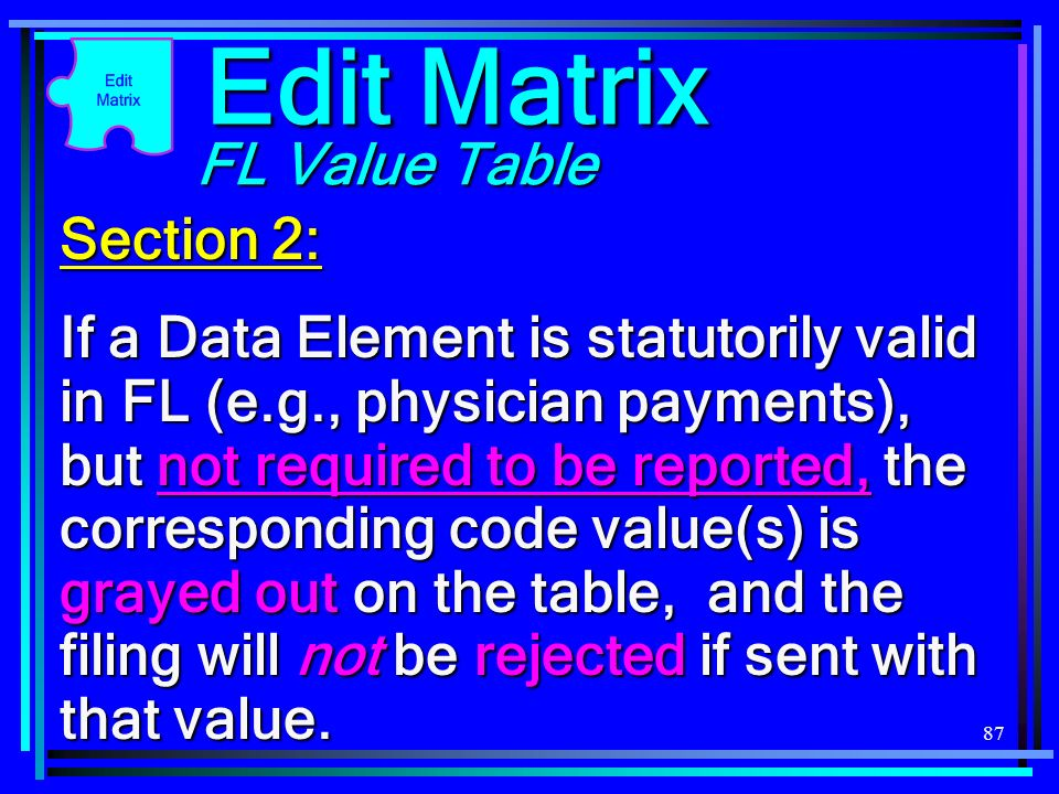 87 Section 2: If a Data Element is statutorily valid in FL (e.g., physician payments), but not required to be reported, the corresponding code value(s