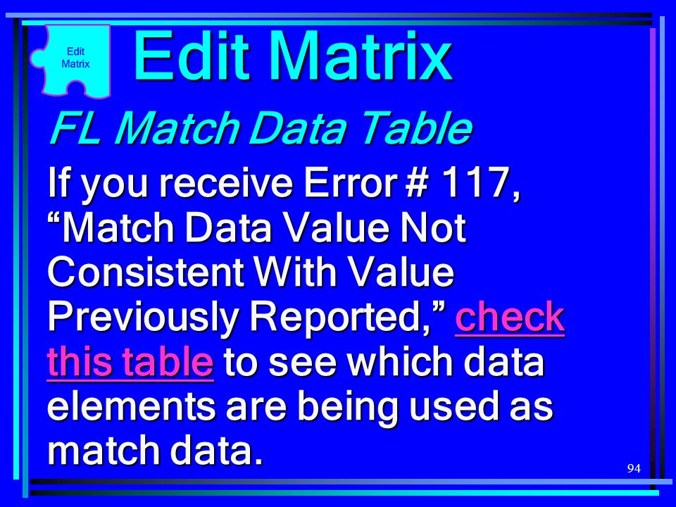 94 FL Match Data Table If you receive Error # 117, Match Data Value Not Consistent With Value Previously Reported, check this table to see which data