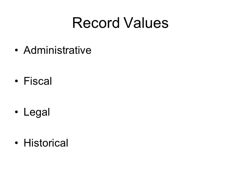 Record Values Administrative Fiscal Legal Historical
