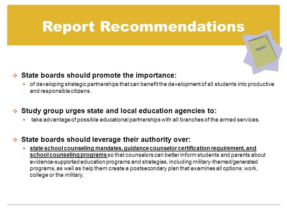 Report Recommendations State boards should promote the importance: of developing strategic partnerships that can benefit the development of all students into productive and responsible citizens.