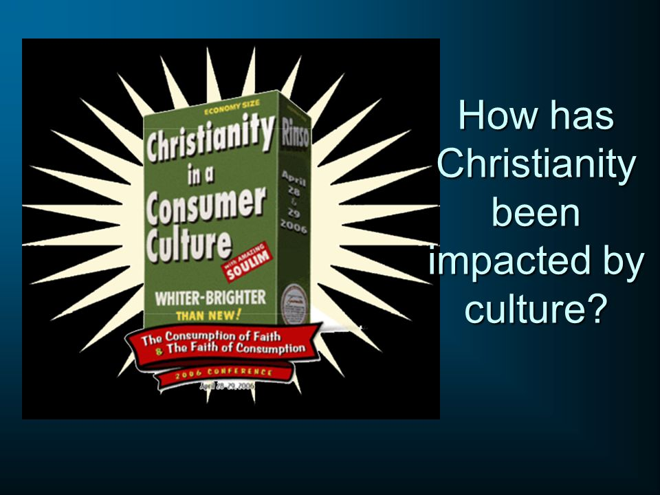 How has Christianity been impacted by culture?
