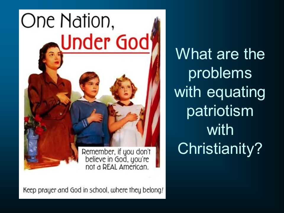 What are the problems with equating patriotism with Christianity?