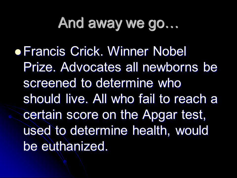 And away we go… Francis Crick. Winner Nobel Prize.