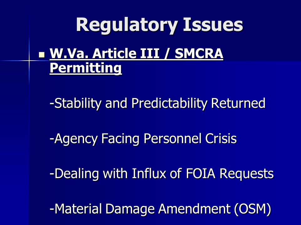 Regulatory Issues W.Va.Article III / SMCRA Permitting W.Va.