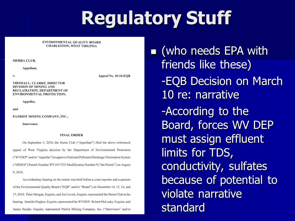 Regulatory Stuff (who needs EPA with friends like these) (who needs EPA with friends like these) -EQB Decision on March 10 re: narrative -According to
