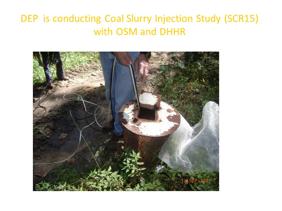 DEP is conducting Coal Slurry Injection Study (SCR15) with OSM and DHHR