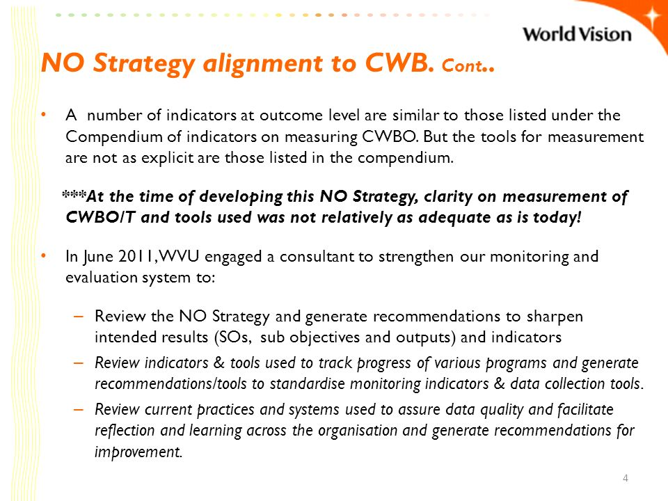 NO Strategy alignment to CWB. Cont.. A number of indicators at outcome level are similar to those listed under the Compendium of indicators on measuri