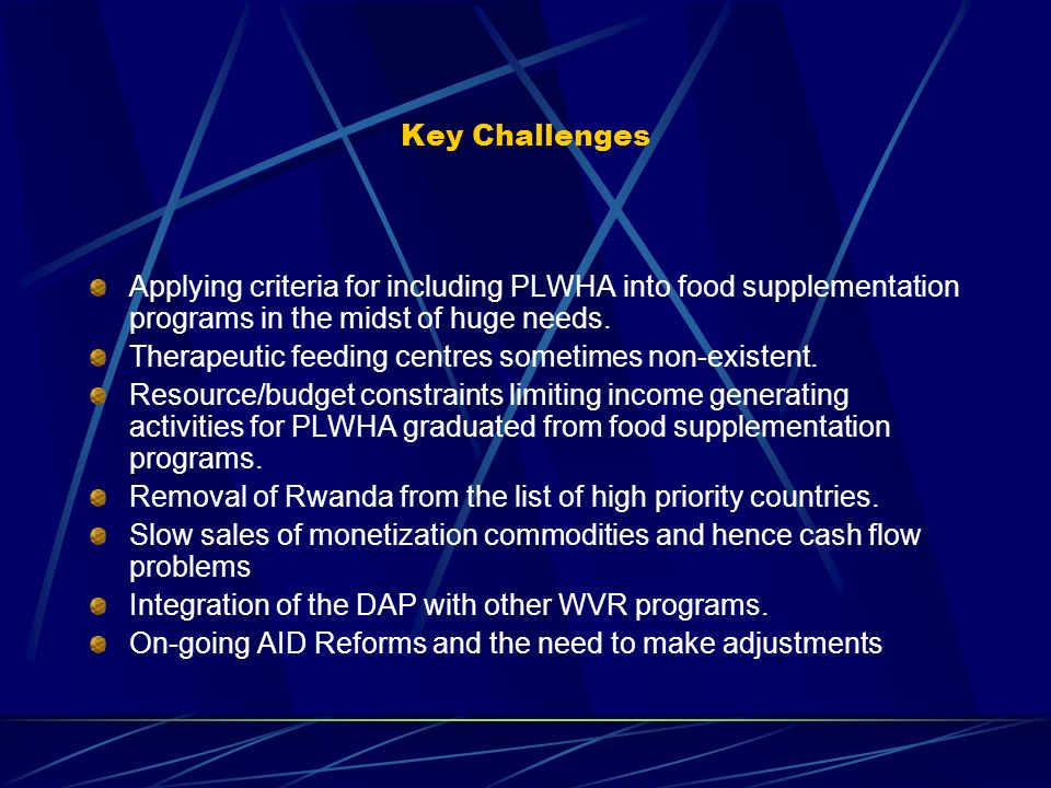 Key Challenges Applying criteria for including PLWHA into food supplementation programs in the midst of huge needs.