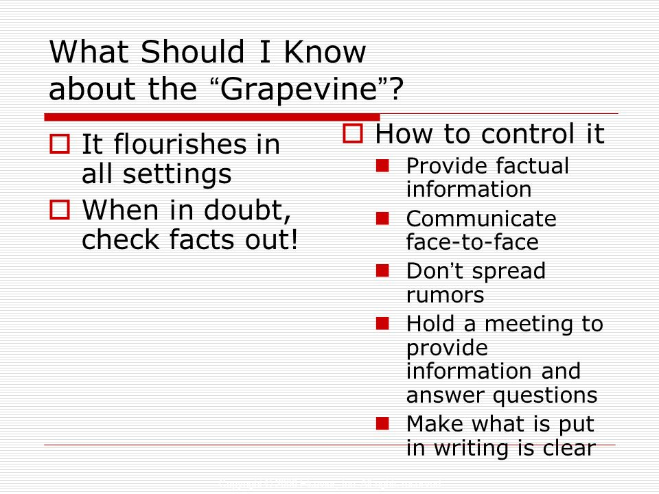 Copyright © 2006 Elsevier, Inc. All rights reserved What Should I Know about the Grapevine ? It flourishes in all settings When in doubt, check facts