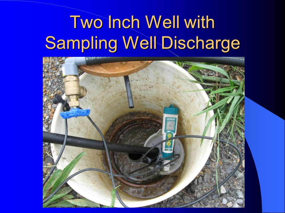 Two Inch Well with Sampling Well Discharge